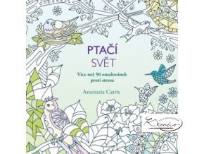 Antistresové omalovánky - Ptačí svět  Antistresové omalovánky - Ptačí svět