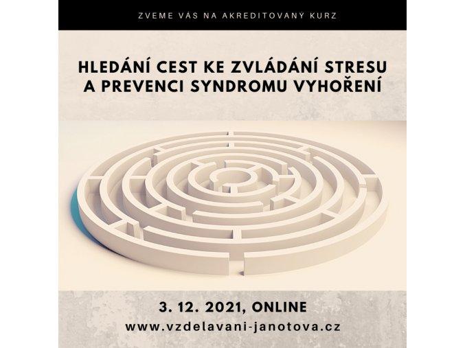 Akreditovaný kurz Hledání cest ke zvládání stresu a prevenci syndromu vyhoření prosinec2021