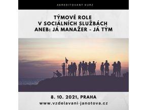 Akreditovaný kurz MPSV Týmové role v sociálních službách Praha říjen 2021