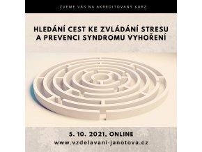 Akreditovaný kurz Hledání cest ke zvládání stresu a prevenci syndromu vyhoření říjen 2021