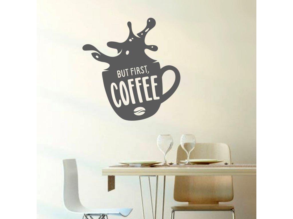 Samolepky na zeď - But first Coffee