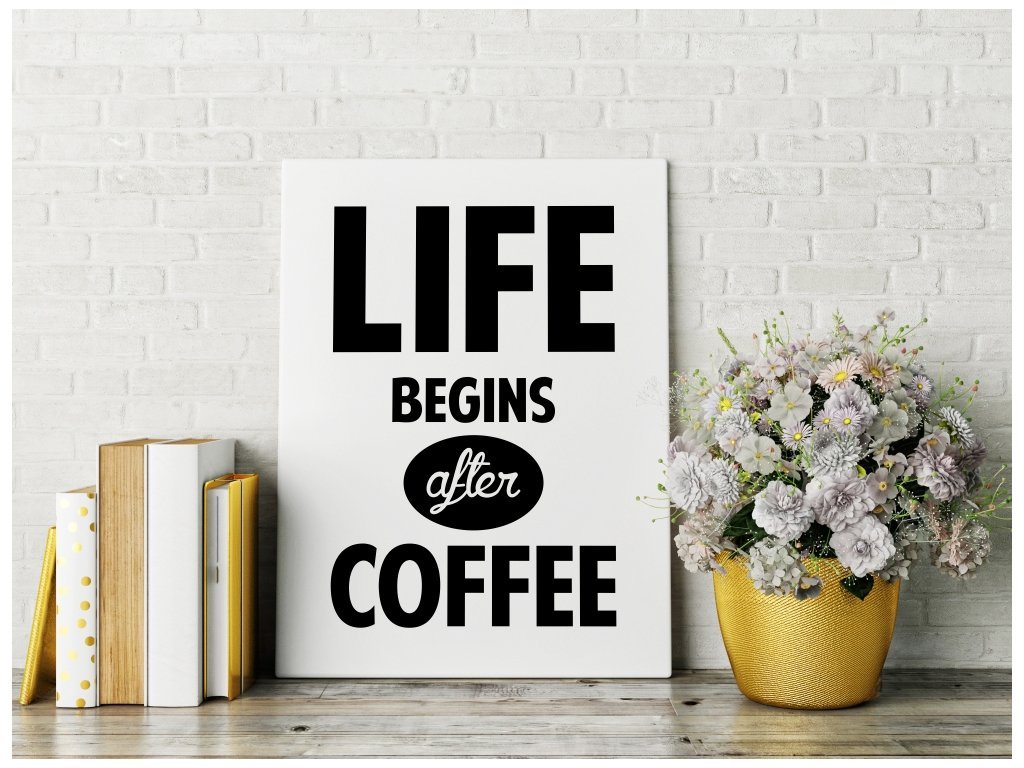 Obraz na plátně na zeď - Life begins after Coffee
