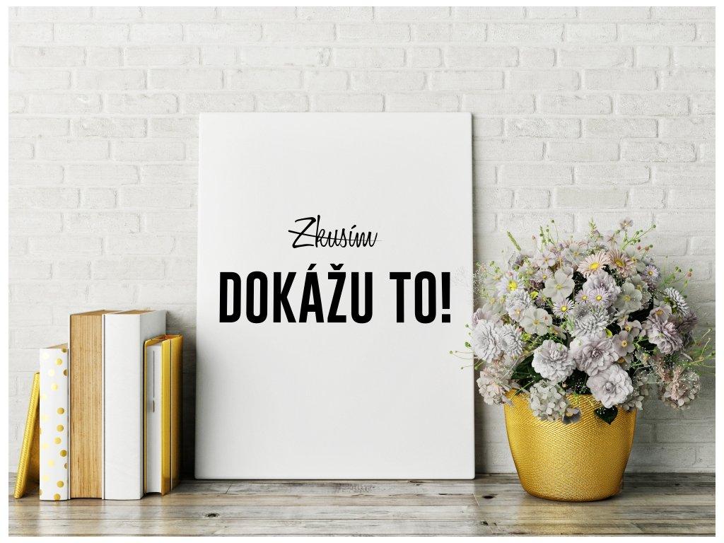 Obraz na plátně na zeď - český motivační citát Dokážu to