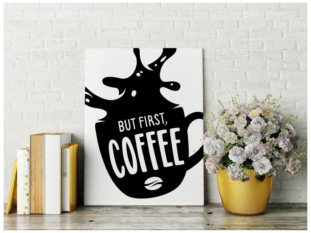 Obraz na plátně na zeď - český citát But first Coffee