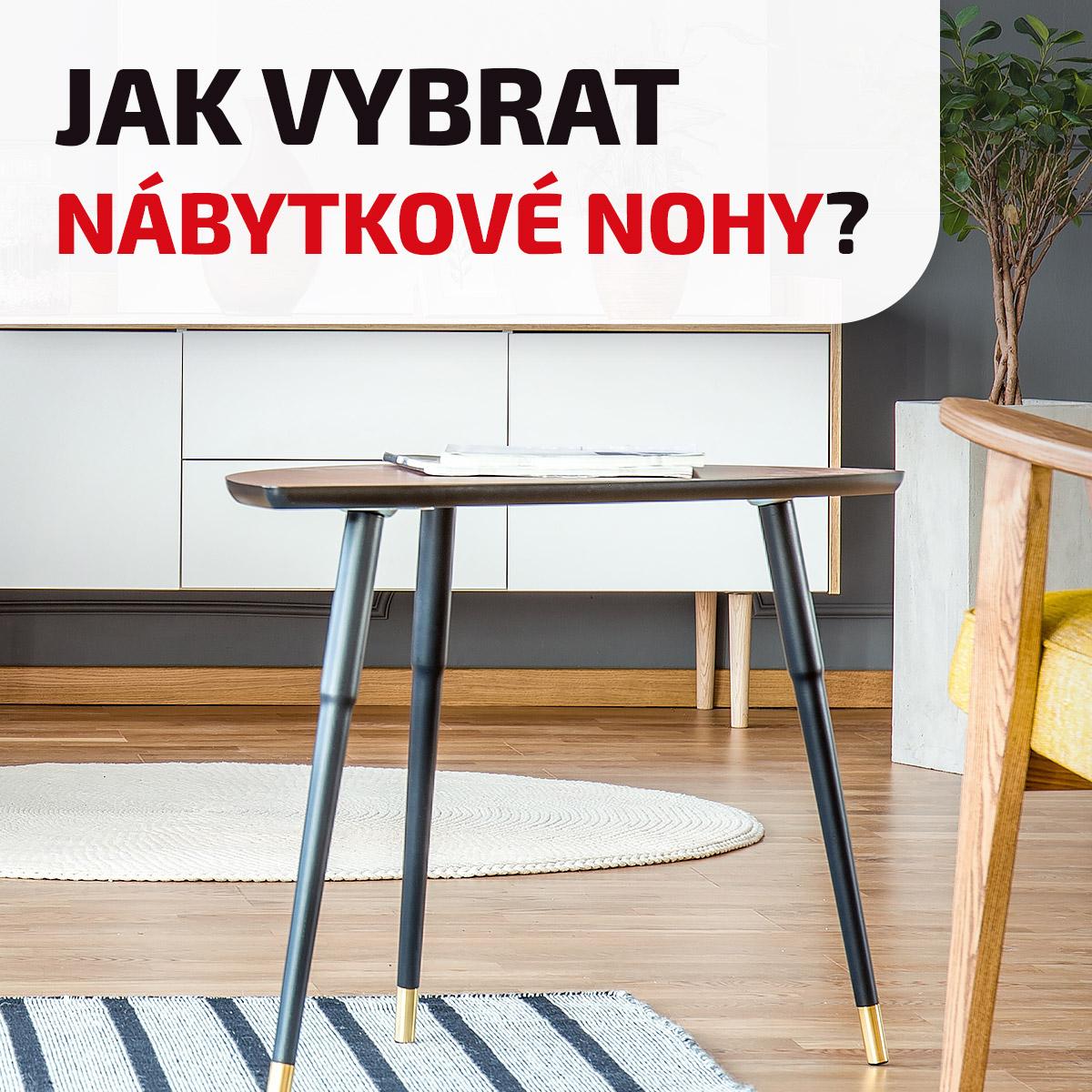 Jak vybrat nábytkové nohy?