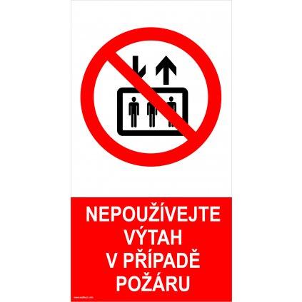 Výtah nepoužívejte při požáru
