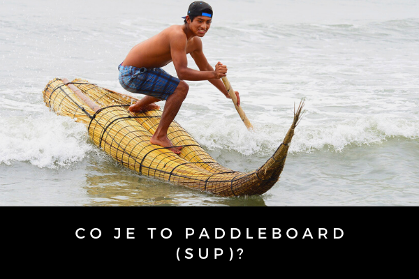 Co je to Paddleboard (SUP)?