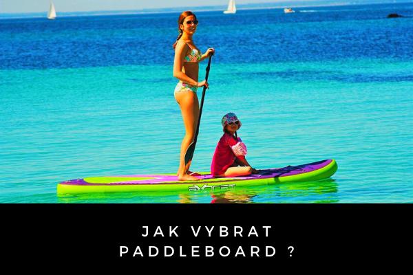 Jak vybrat paddleboard ?
