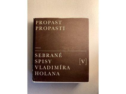 Propasti, propasti, Sebrané spisy Vladimíra Holana V.