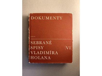 Dokumenty, Sebrané spisy Vladimíra Holana VI.
