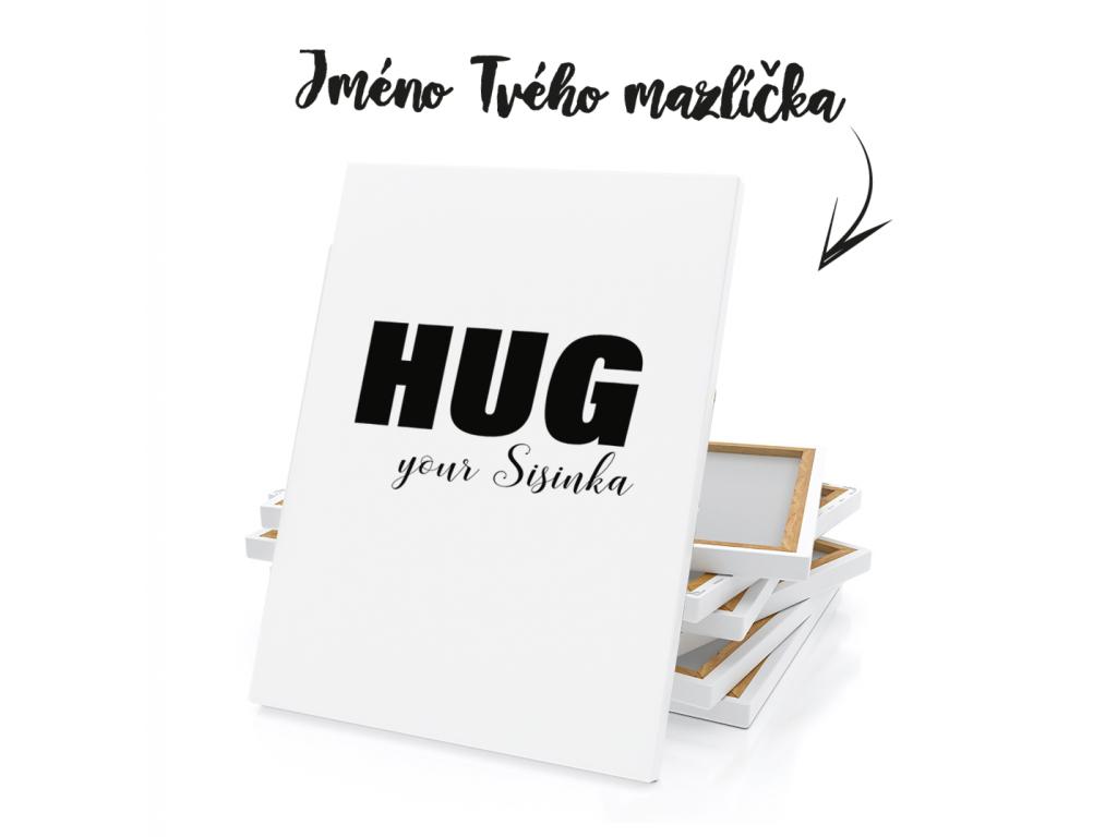 HUG YOUR JMÉNO ČERNÁ