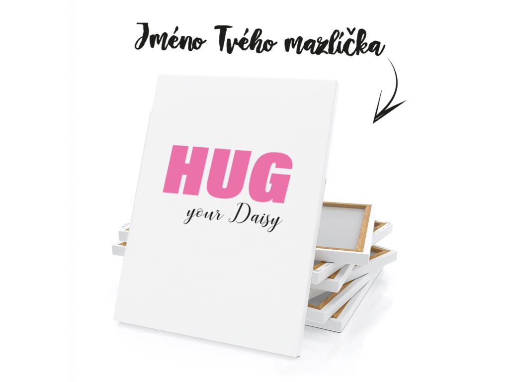 HUG YOUR JMÉNO RŮŽOVÁ