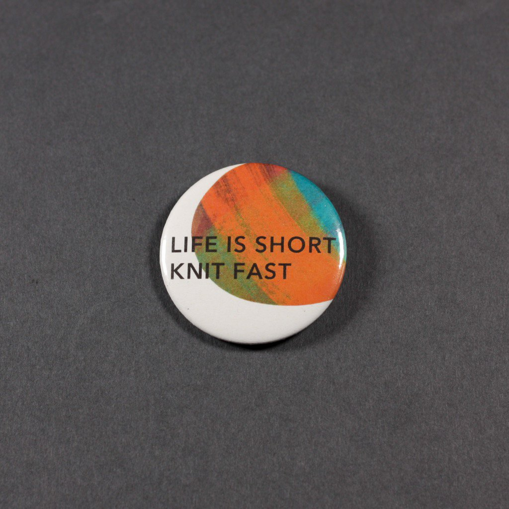 Life is short knit fast