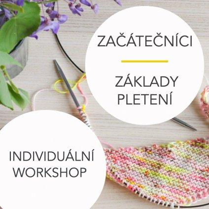 Individuální workshop: Začátečníci I. - Základy pletení
