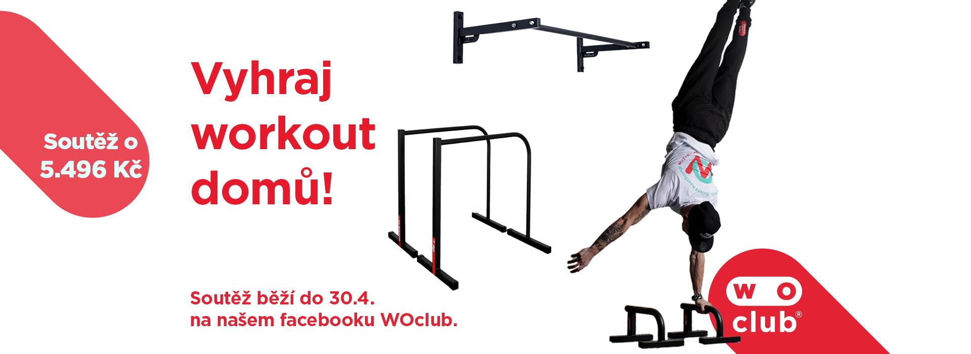 Soutěž o workoutové produkty domů za 5 496 Kč (hrazda na shyby, bradla, malé bradla stalky) na našem facebooku WoOclub