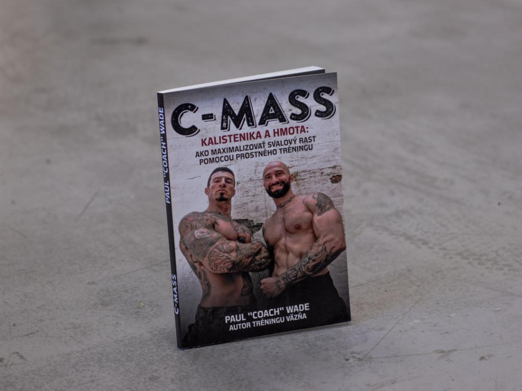 "Kniha C-MASS - Kalistenika a hmota (SK) - Paul ""Coach"" Wade."