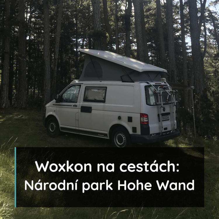 Woxkon na cestách: Národní park Hohe Wand