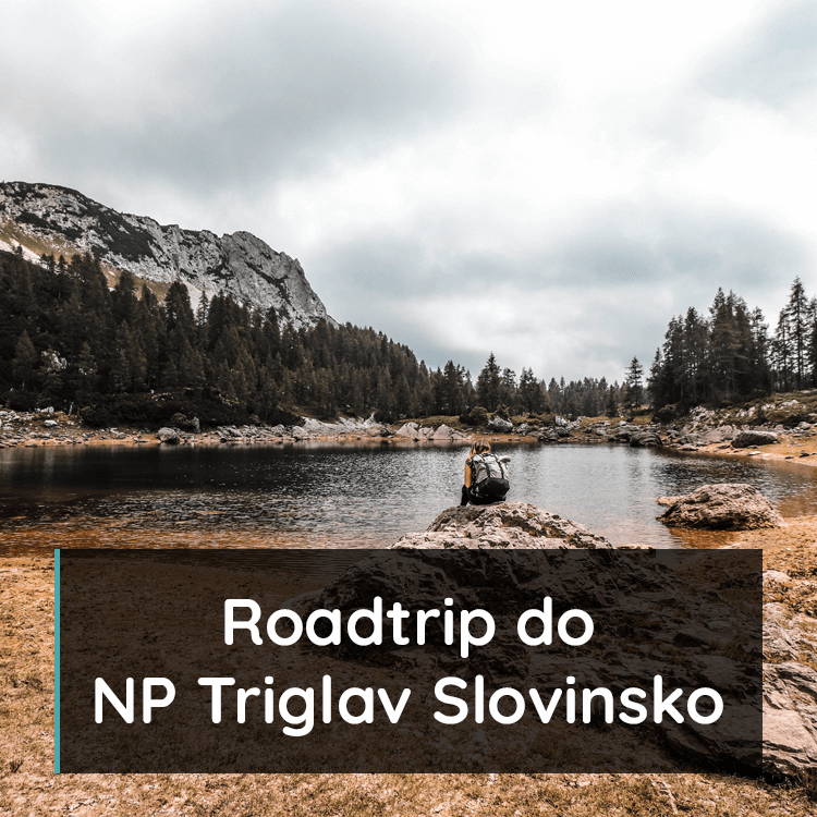 Roadtrip do NP Triglav Slovinsko