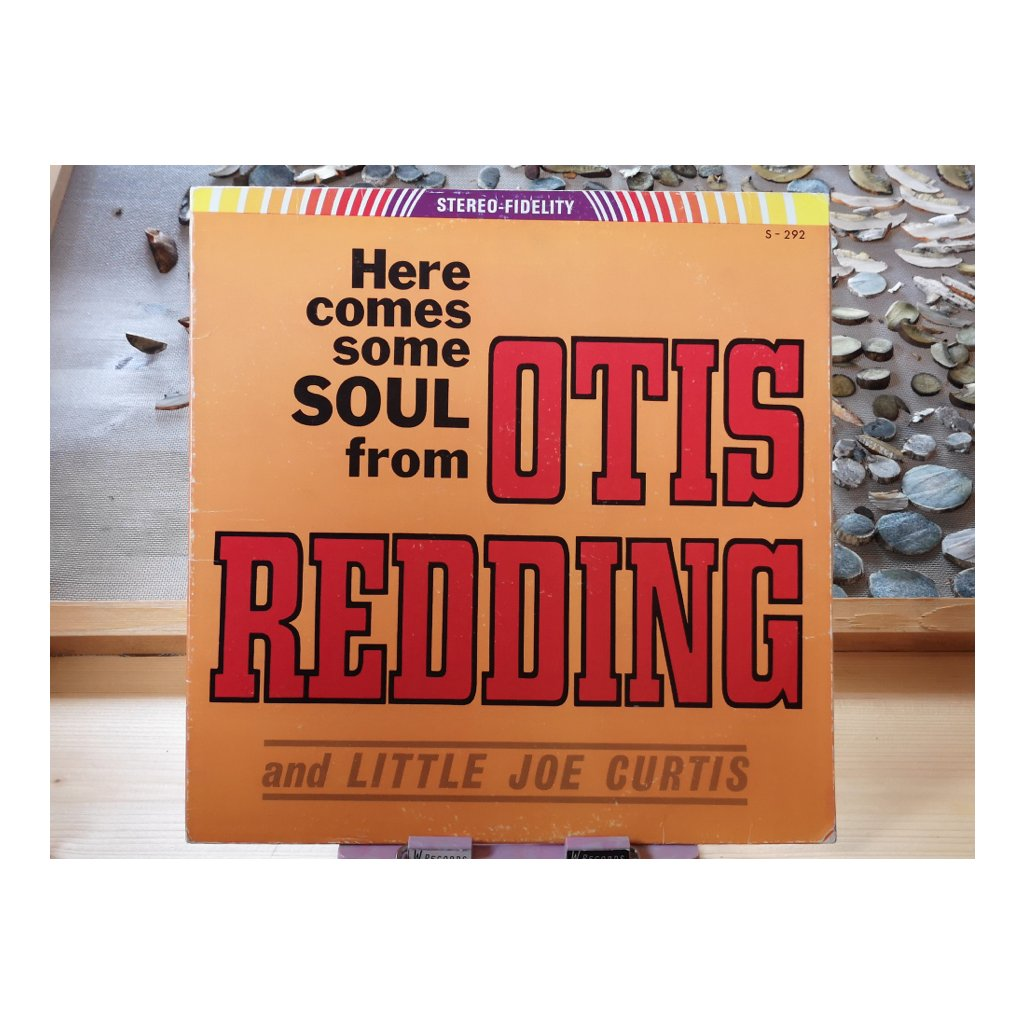 Otis Redding And Little Joe Curtis ‎– Here Comes Some Soul From Otis Redding And Little Joe Curtis