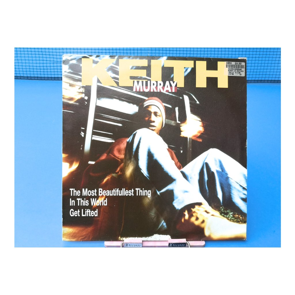 Keith Murray – The Most Beautifullest Thing In This World / Get Lifted