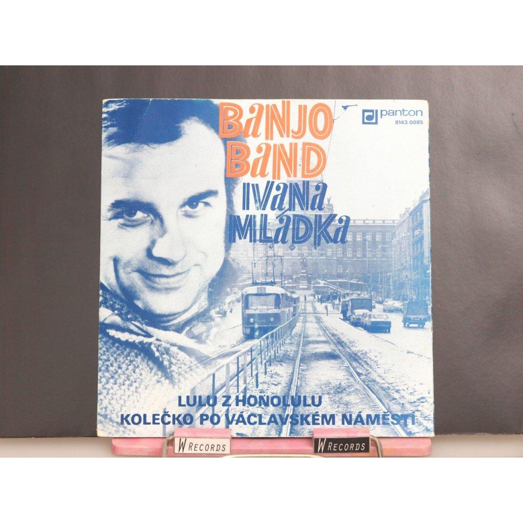 Banjo Band Ivana Mládka – Lulu Z Honolulu / Kolečko Po Václavském Náměstí