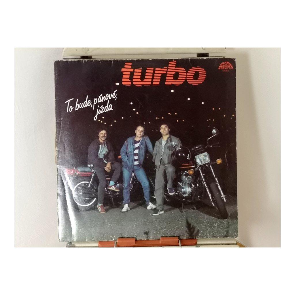 Turbo – To Bude, Pánové, Jízda