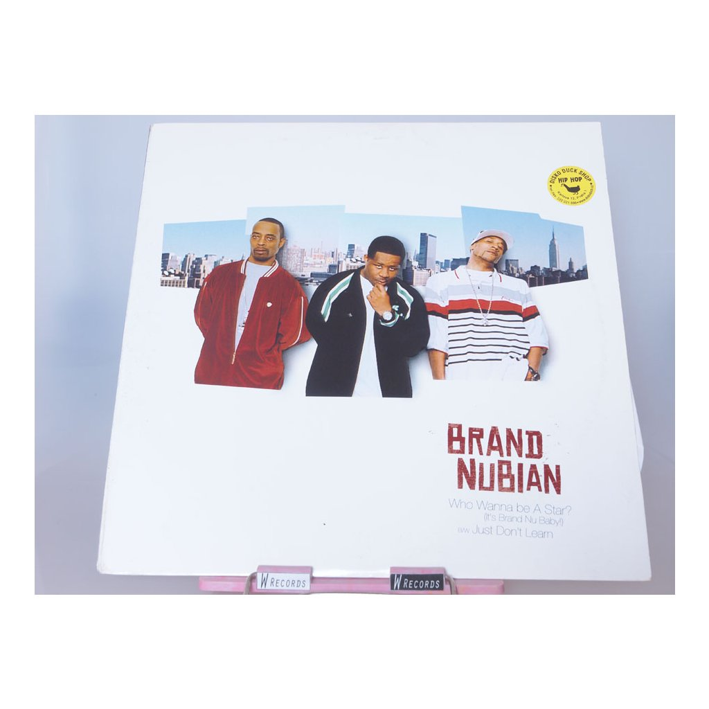 Brand Nubian – Who Wanna Be A Star? (It's Brand Nu Baby!) / Just Don't Learn