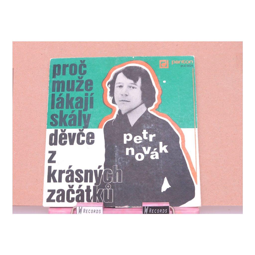 Petr Novák, George & Beatovens – Proč Muže Lákají Skály / Děvče Z Krásných Začátků
