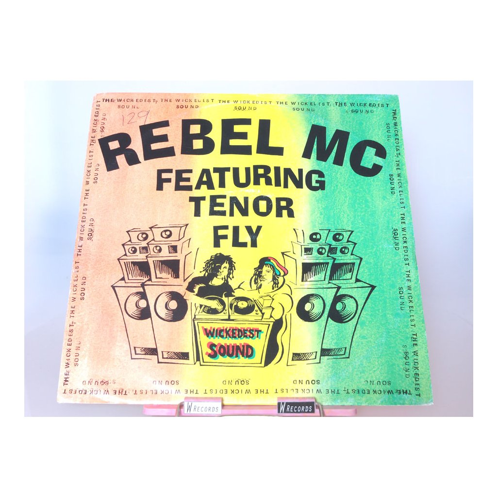 Rebel MC Featuring Tenor Fly – The Wickedest Sound