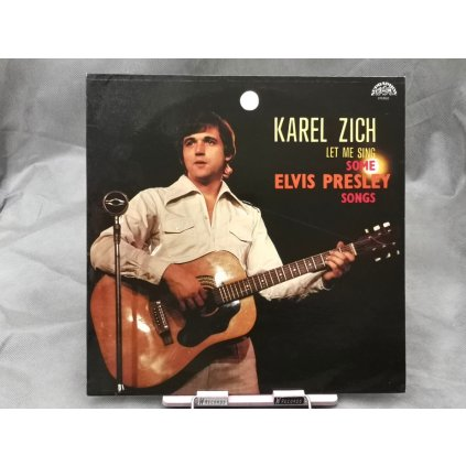 Karel Zich – Let Me Sing Some Elvis Presley Songs