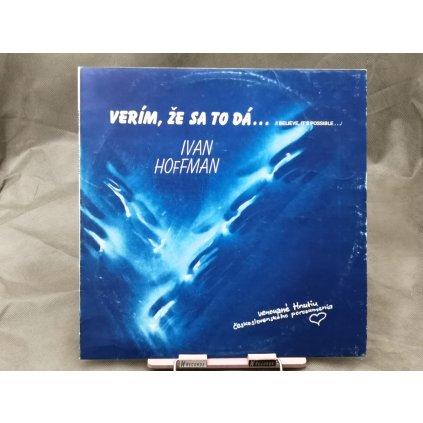 Ivan Hoffman – Verím, Že Sa To Dá... = I Believe It's Possible...