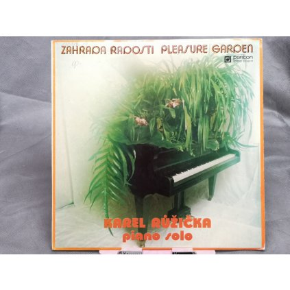 Karel Růžička – Zahrada Radosti (Pleasure Garden)