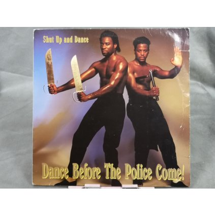Shut Up And Dance – Dance Before The Police Come! LP