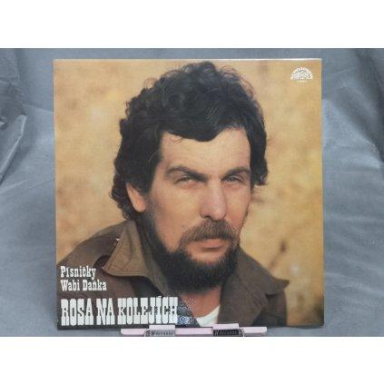 Wabi Daněk – Rosa Na Kolejích (Písničky Wabi Daňka) LP