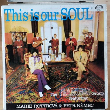 The Flamingo Group Featuring Marie Rottrová & Petr Němec – This Is Our Soul LP