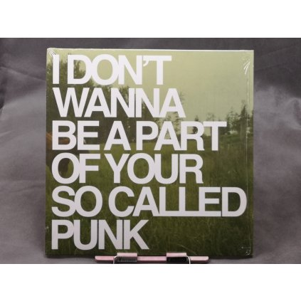 Various Artists – I Don't Wanna Be Part Of Your So Called Punk