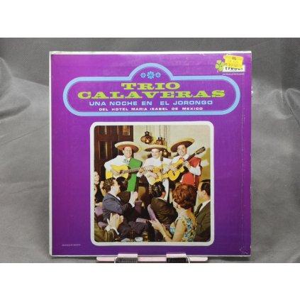 """Trio Calaveras – Una Noche En """"El Jorongo"""" (Del Hotel Maria Isabel de Mexico)"""