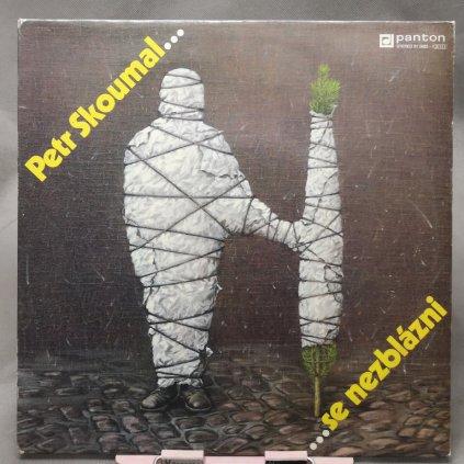 Petr Skoumal – ... Se Nezblázni LP
