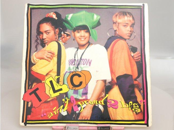 TLC – Ain't 2 Proud 2 Beg
