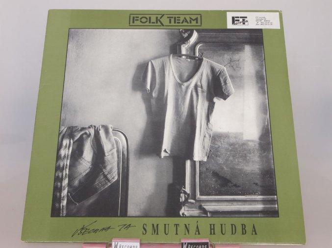 Folk Team - Všechna ta smutná hudba