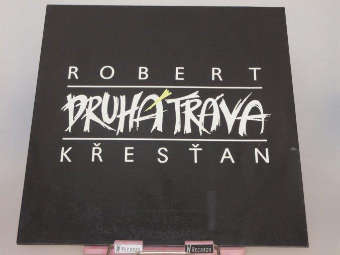 Robert Křesťan a Druhá tráva - Robert Křesťan a Druhá tráva