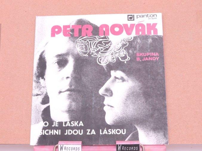 Petr Novák, George & Beatovens – Co Je Láska / Všichni Jdou Za Láskou