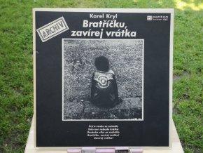 Karel Kryl - Bratříčku, Zavírej Vrátka