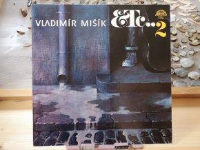 Vladimír Mišík, Etc… – Etc…2