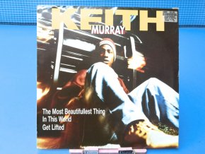 Keith Murray ‎– The Most Beautifullest Thing In This World / Get Lifted