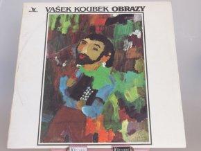 Vašek Koubek – Obrazy