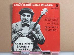 Banjo Band Ivana Mládka – Kam S Ním? / Špagety V Prášku