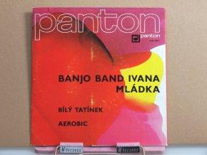 Banjo Band Ivana Mládka – Bílý Tatínek / Aerobic