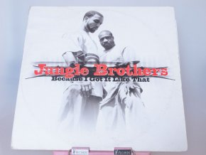 Jungle Brothers ‎– Because I Got It Like That