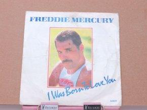 Freddie Mercury – I Was Born To Love You